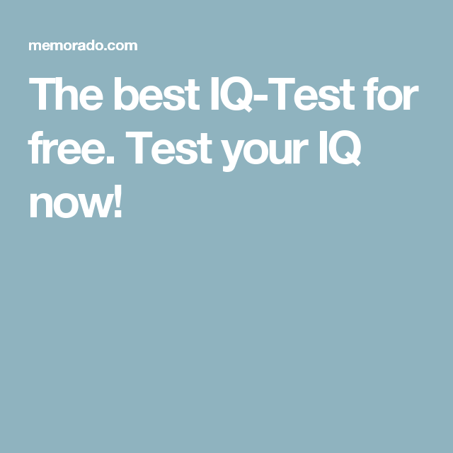 The best IQ-Test for free  Test your IQ now! | Quizs | Test your iq