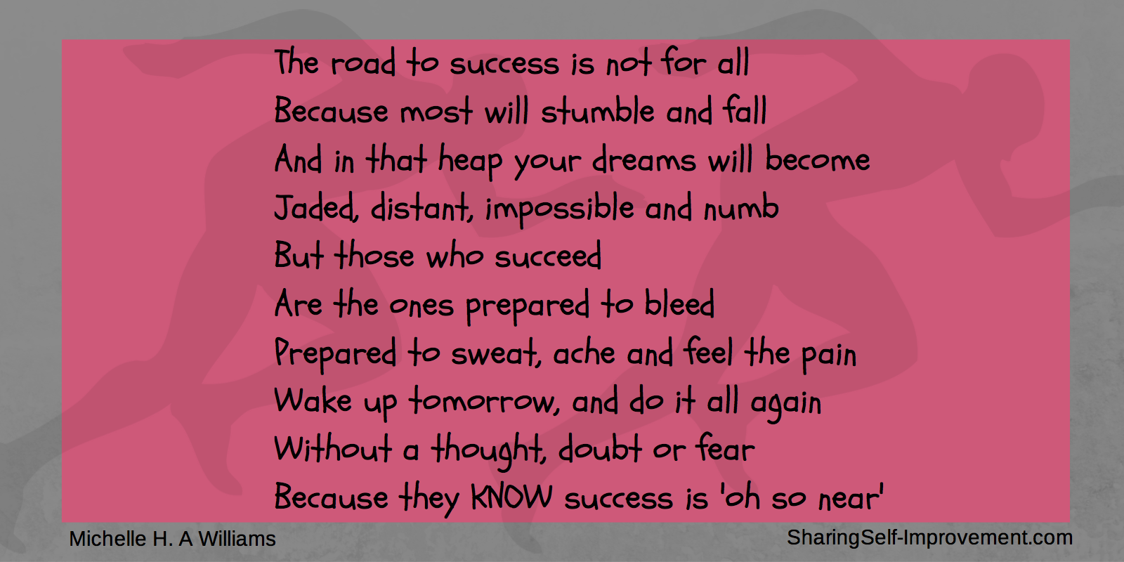 This Poem Is Only For Those Who No Matter What Will Succeed The Ones Prepared To Bleed Poem Success Self Improvement Body Mind Spirit Monday Motivation