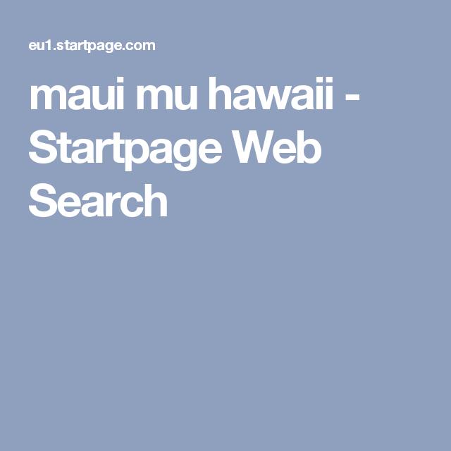 maui mu hawaii - Startpage Web Search