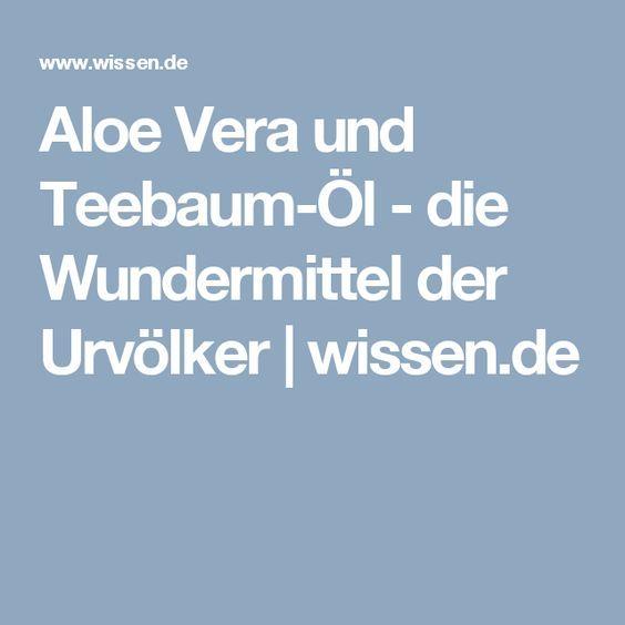 Aloe Vera und Teebaum-Öl - die Wundermittel der Urvölker | wissen.de