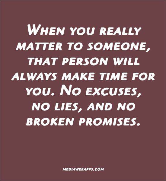 Quote When You Really Matter To Someone That Person Will Always Make Time For