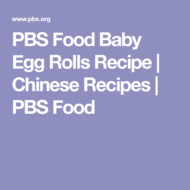 Pbs food baby egg rolls recipe chinese recipes pbs food pbs food baby egg rolls recipe chinese recipes pbs food forumfinder Images