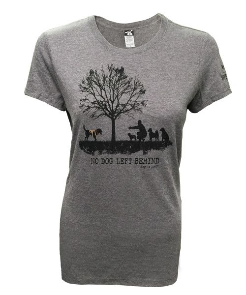 No Profit Left Behind >> T Shirt No Dog Left Behind Women S No Dog Left Behind