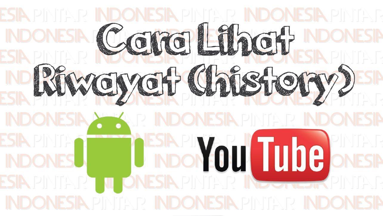 Cara Melihat Riwayat History Aplikasi Youtube Di Hp Android Video