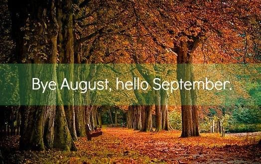 Awesome Bye August ... Hello September