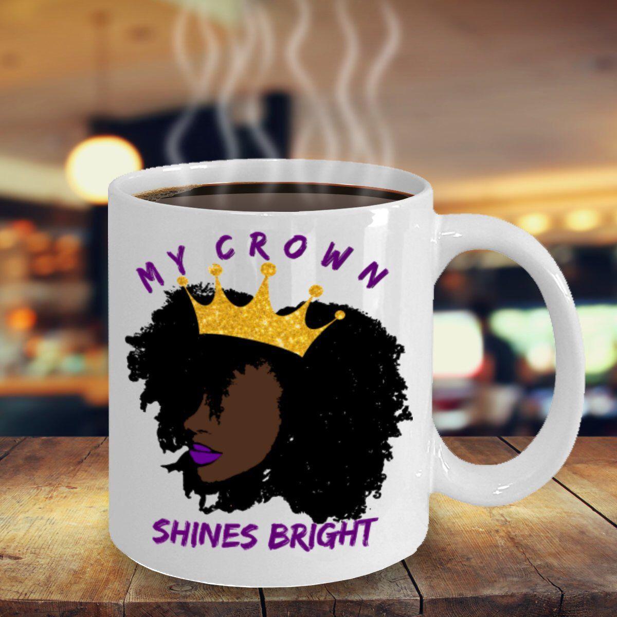 Hairstyles With Crown Queen: Afrocentric Mug, Melanin Mug, Queen Mug, Crown Mug, Afro