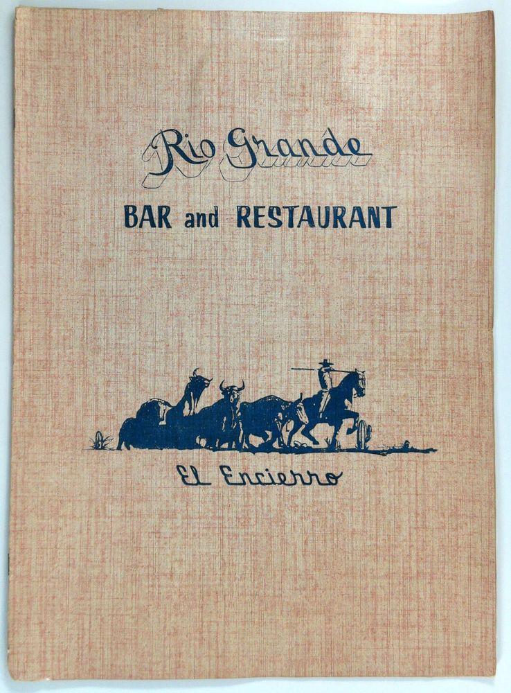 1950 S Menu Rio Grande Bar Restaurant El Encierro Juarez Mexico El Paso Tx Vintage Menu Restaurant Bar Restaurant
