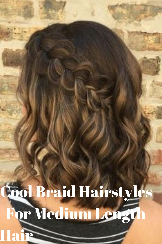 Cool Braid Hairstyle For Medium Length Hair Di 2020