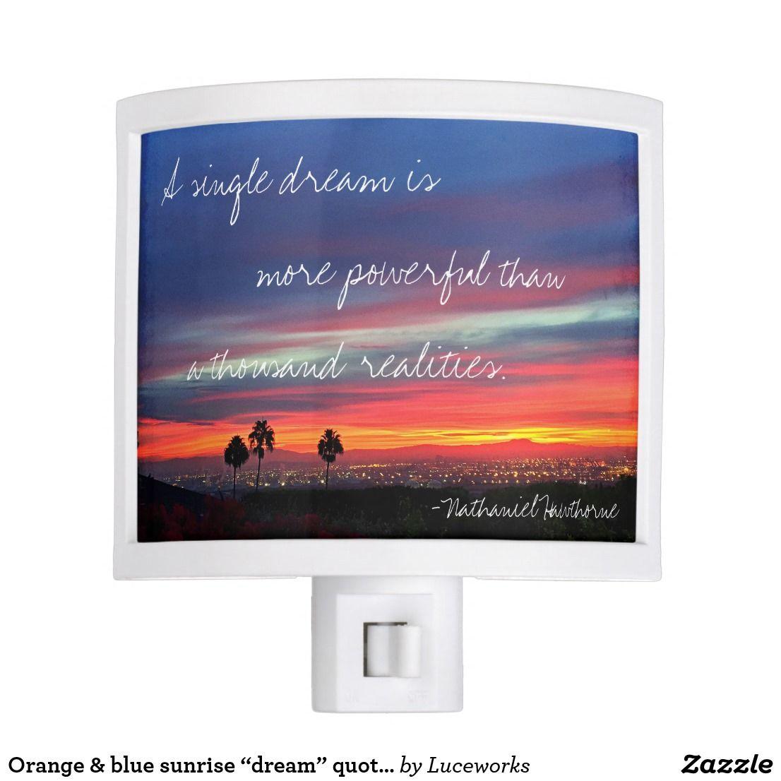 A Single Dream Quote Orange Blue Sunrise Photo Night Light Zazzle Com Night Light Dream Quotes Sunrise Photos