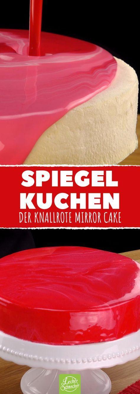 Spiegel kuchen rezept f r einen mirror cake mit gl nzender glasur essen pinterest glasur - Kuchenspiegel mit fototapete ...