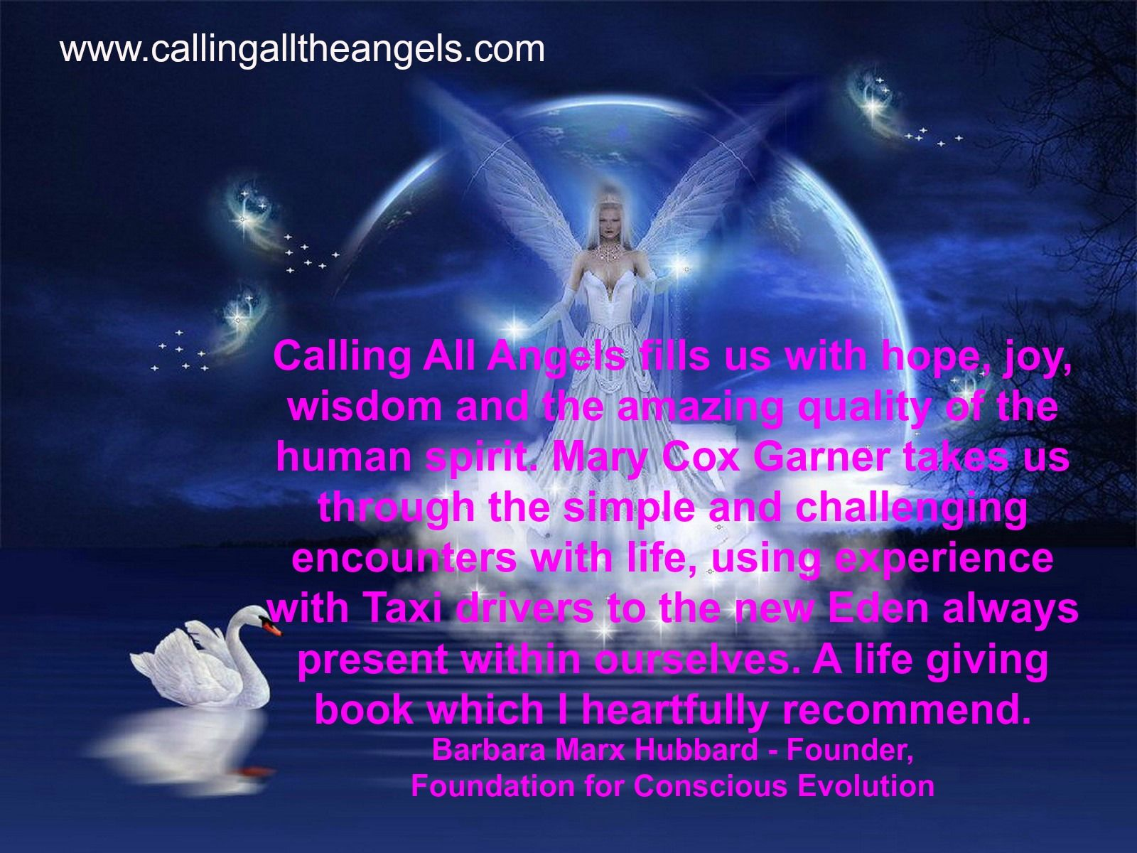 Thanks to Barbara Marx Hubbard for your kind remarks about CallingalltheAngels.com