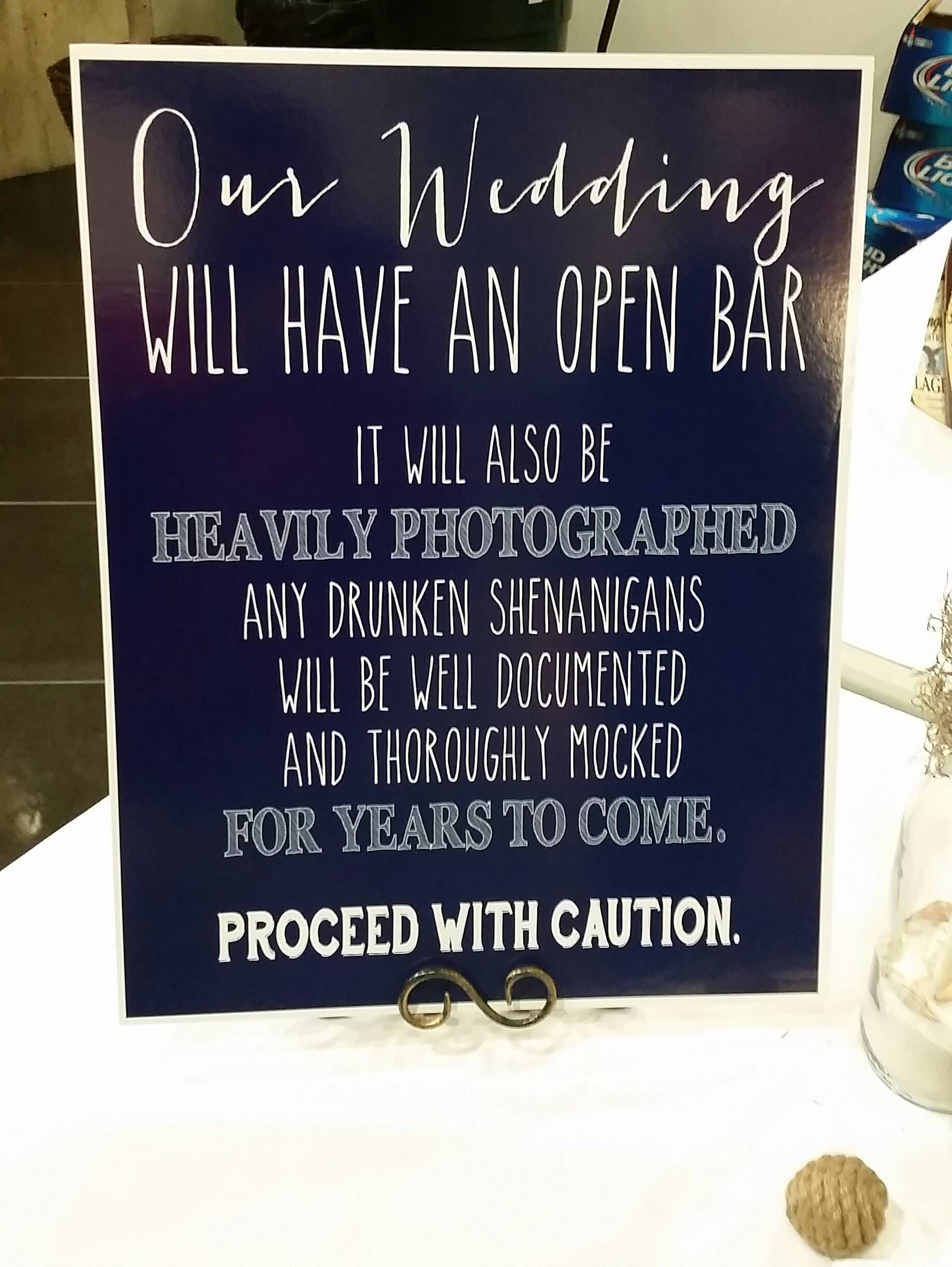 Well At Least My Cousin Tried To Keep People In Check At Her Wedding Reception Funny Wedding Signs Wedding Humor Open Bar Sign