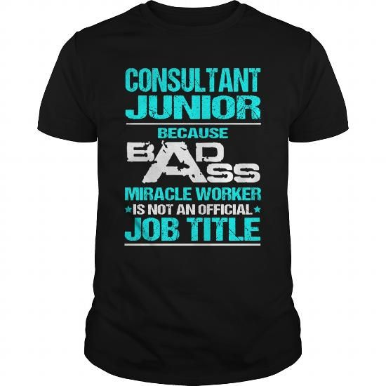 CONSULTANT-JUNIOR T-SHIRTS, HOODIES, SWEATSHIRT (22.99$ ==► Shopping Now)