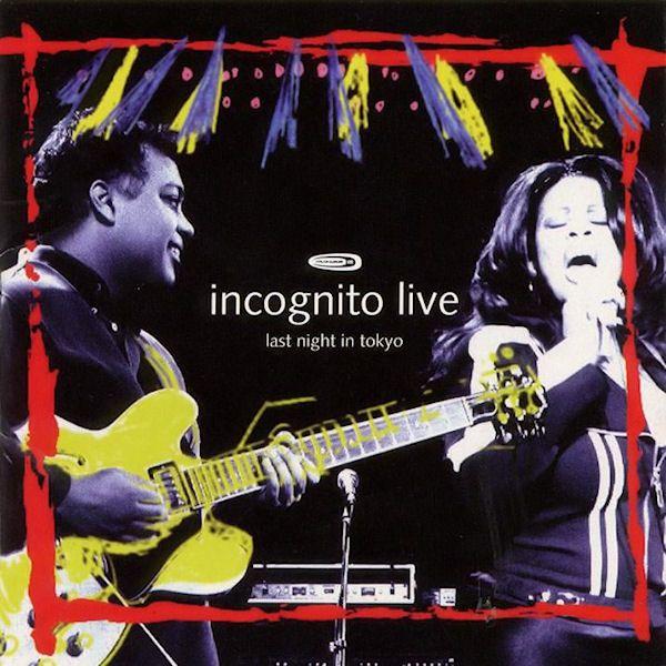 Incognito 1997 Live Last Night In Tokyo Incognito Tokyo Soul Funk