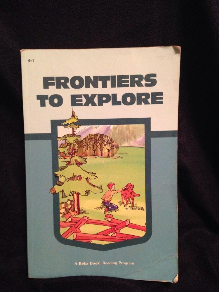 ABeka 4th Grade Reader Frontiers To Explore 1985 Homeschool