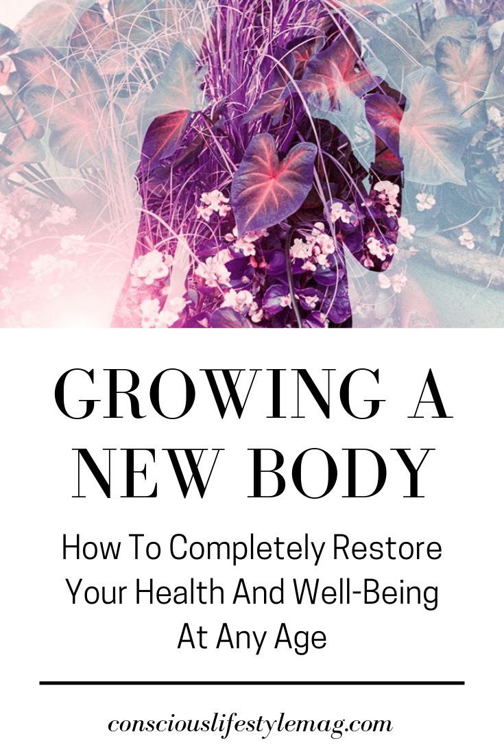 Growing A New Body: How To Completely Restore Your