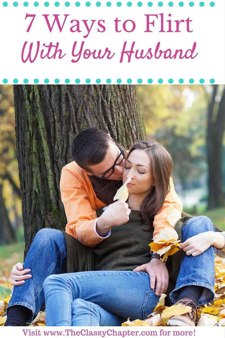 7 Easy ways to flirt with your husband. | Marriage | Marriage Tips
