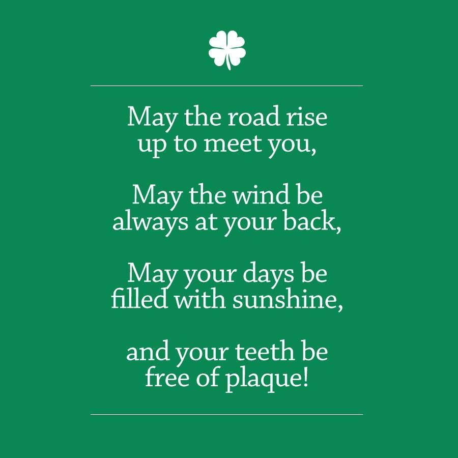 Dental Quotes A New Take On A Traditional Irish Blessing In Honor Of St