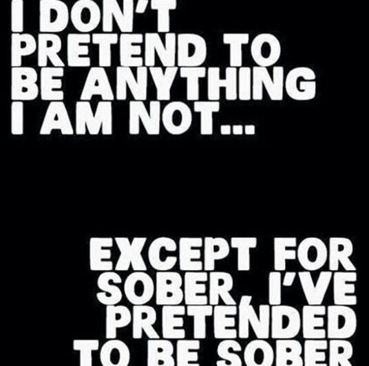 Sober I Pretend To Be Sober Lol Funny Quotes Words Just For Laughs