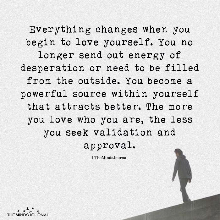 Everything Changes When You Begin To Love Yourself