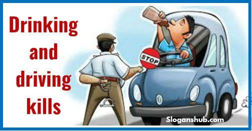 Drinking & Driving Kills - Road Safety Slogans | Road ...
