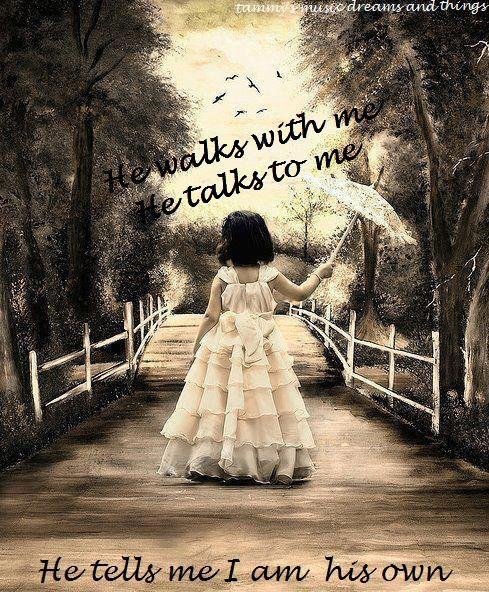 And He Walks With Me And He Talks With Me : walks, talks, Walks, Talks, Tells, Southern, Belle,, Girl,