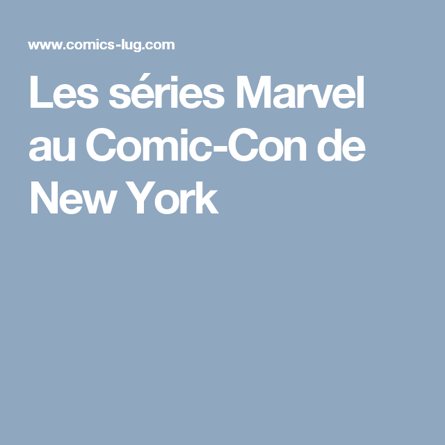 Les séries Marvel au Comic-Con de New York