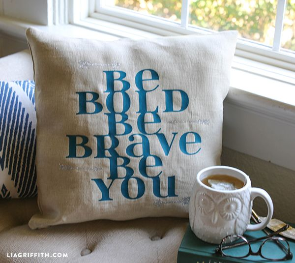 DIY Inspirational Pillow | Be Bold, Be Brave, Be You