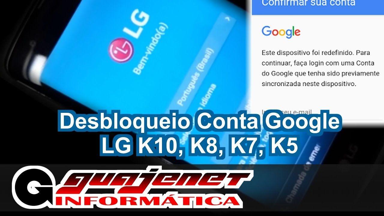 Lg K7 K8 K10 Bypass Desbloquear Ou Remover Conta Google Sem