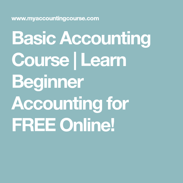 Basic Accounting Course Learn Beginner Accounting For Free Online Accounting Course Accounting Classes Accounting