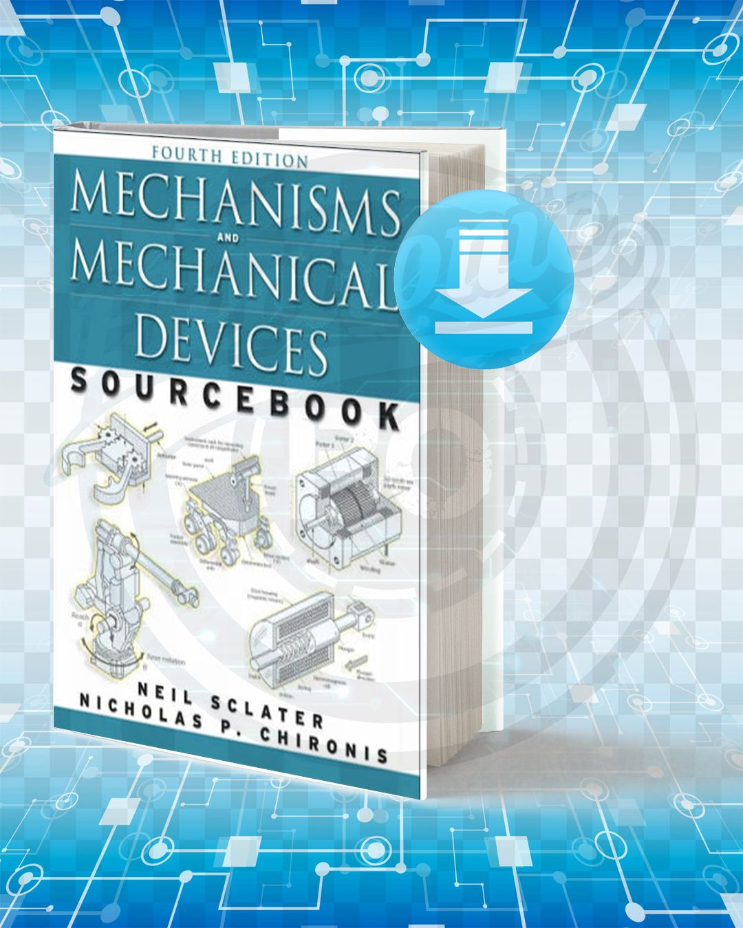 Download Mechanisms And Mechanical Devices Sourcebook Pdf