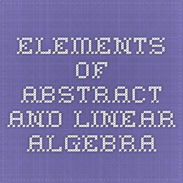 Originally Published In 1999 Connells Elements Of Abstract And