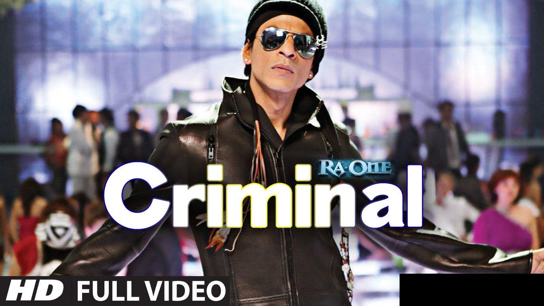 "criminal (full song) ra.one"" | shahrukh khan | kareena kapoor"