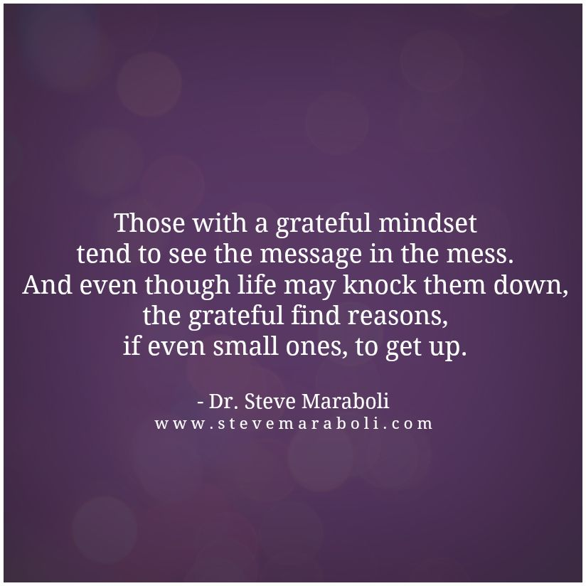 Those with a grateful mindset tend to see the message in