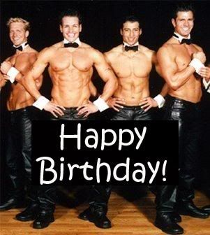 Happy birthday chippendales
