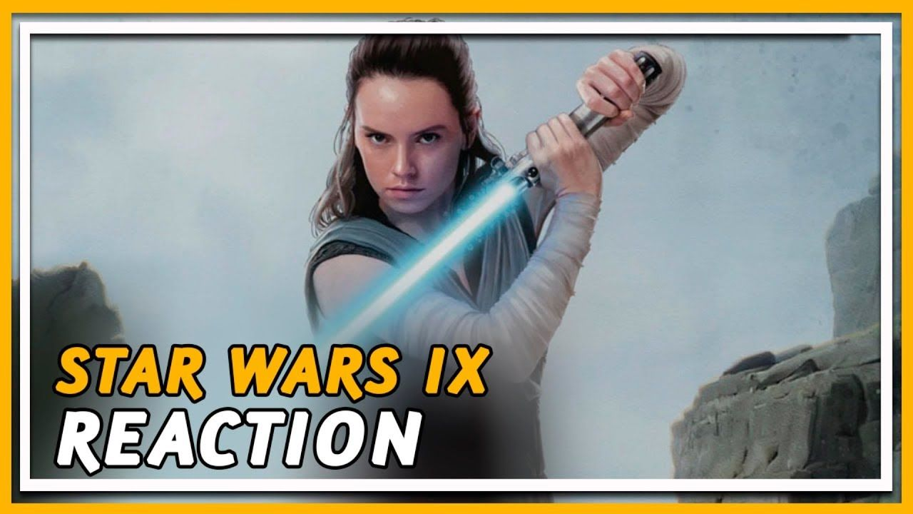 Star Wars Episode 9 Trailer Reaction The Rise Of Skywalker