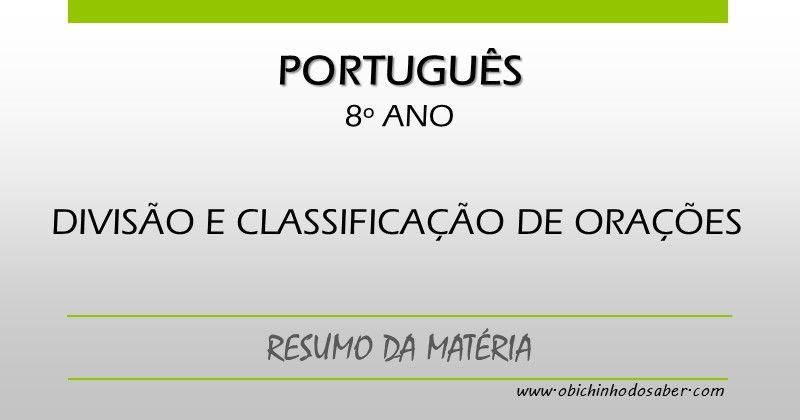 Português 8º | Divisão e classificação de orações