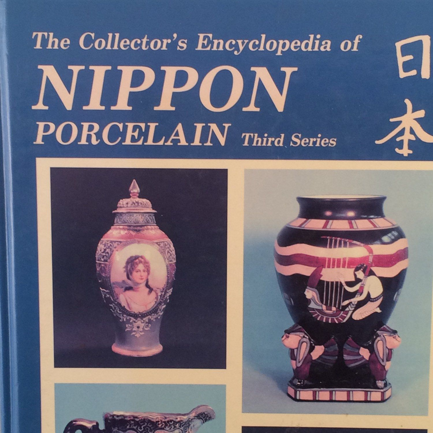 The Collector\'s Encyclopedia of Nippon Porcelain & Price Guide ...