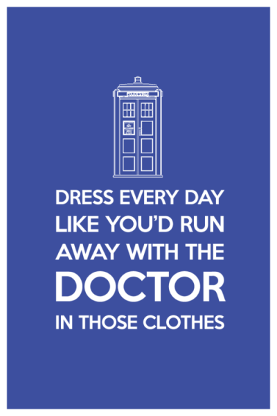 I've actually started doing that. I started watching Doctor Who and now, every morning, I get dressed as if The Doctor is going to come pick me up. :)