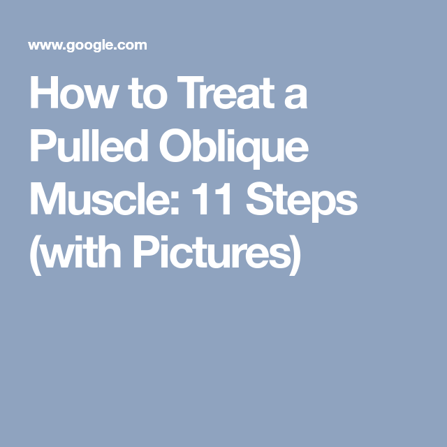 How To Treat A Pulled Oblique Muscle: 11 Steps (with