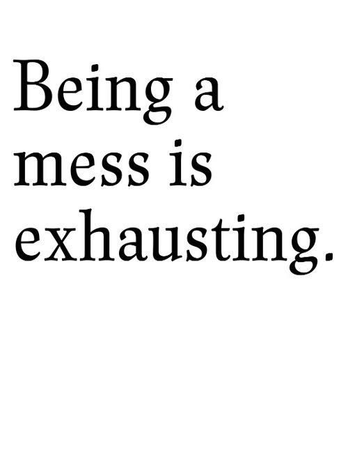 Being A Mess Quotes Quotes Words Sayings