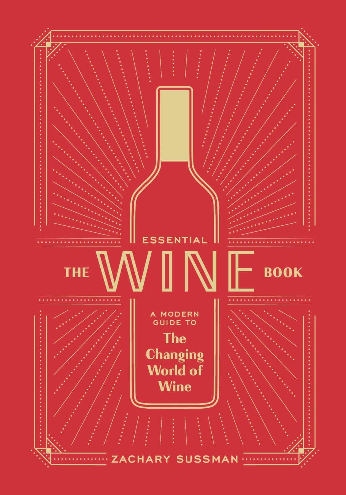 A Field Guide To The New World Of Wine Perfect For Wine Lovers Essentialwinebook Winelover Wineenthusiast In 2020 Wine Book Wine Culture Books
