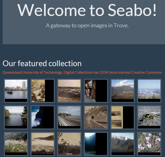 Seabo homepage Seabo is Trove's serendipitous image browser which contains images that are known to be open access, out of copyright, shareable and reusable.