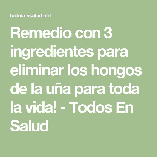 Remedio con 3 ingredientes para eliminar los hongos de la uña para ...