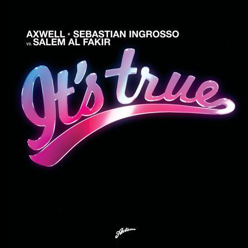Axwell, Ingrosso, Salem Al Fakir – It's True (single cover art)