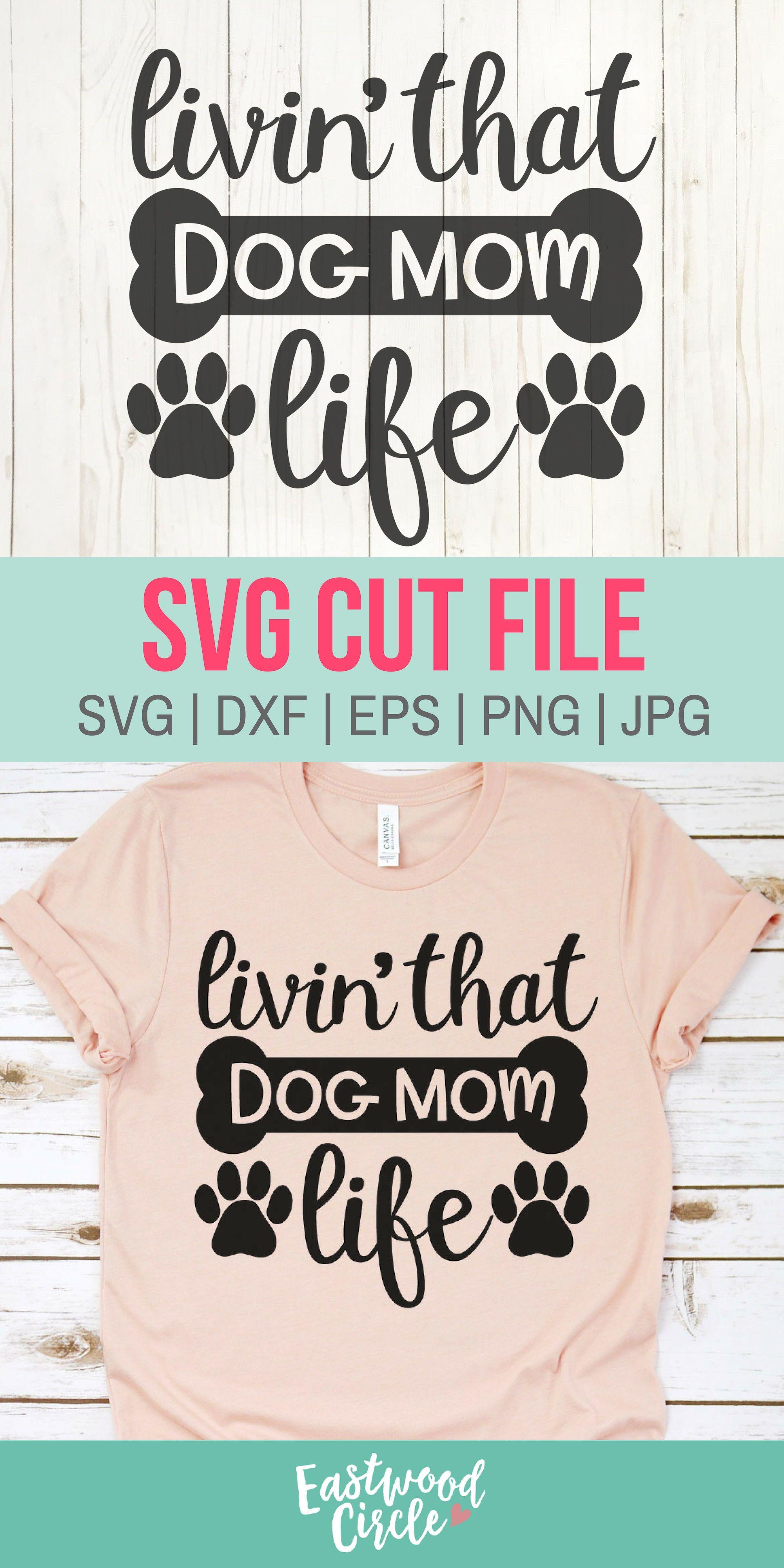 Livin That Dog Mom Life svg, Dog Mom svg, Dog svg, Dog svg