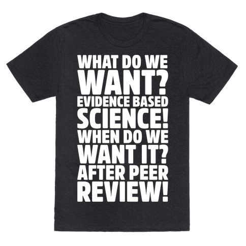 We Want Evidence Based Science - WHAT DO WE WANT ? EVIDENCE BASED ...
