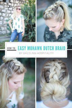 How To: Easy Mohawk Dutch Braid - Dazzling Hospitality