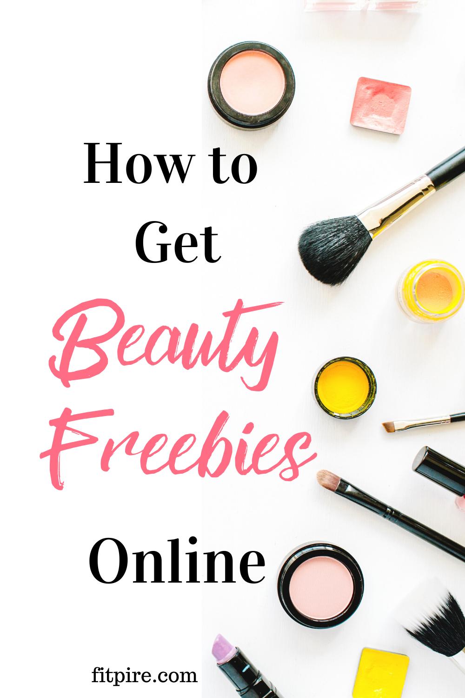 How To Score Beauty Freebies Online Fitpire Mind Body Soul In 2020 Beauty Freebies Makeup Freebies Beauty