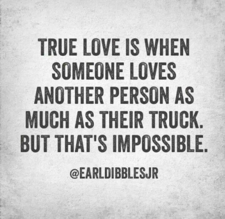 True Love   Country girl quotes, Earl dibbles jr quotes